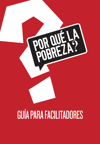 Why Poverty? Spanish Facilitator's Guide