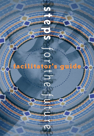 Steps for the Future Facilitator's Guide
