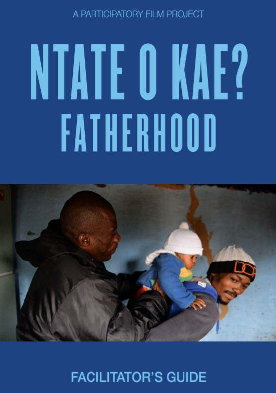 FATHERHOOD /NTANTE O KAE FACILITATOR GUIDE